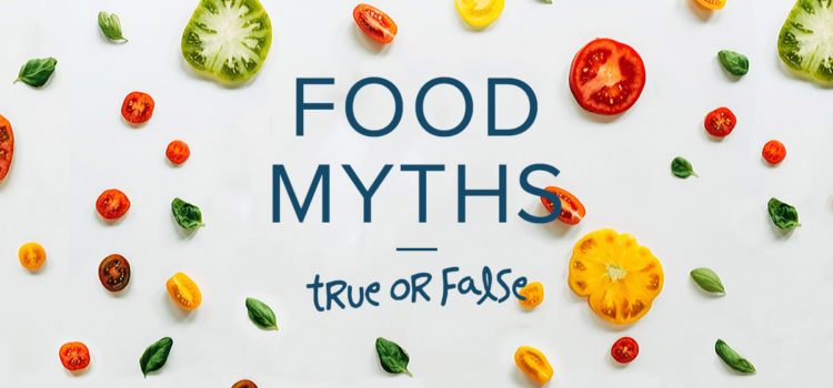 5 myths about food: Debunked!